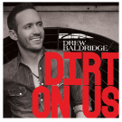 Drew Baldridge AUTOGRAPHED CD-Dirt On Us