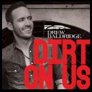 Drew Baldridge AUTOGRAPHED CD-Dirt On Us